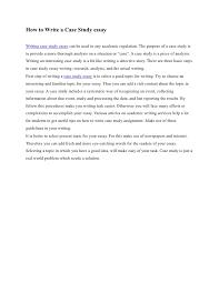 case study essayhow to write a case study essay how to write a case study essay writing case