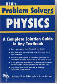 rea s problem solver physics a complete solution guide to any rea s problem solver physics a complete solution guide to any textbook com books