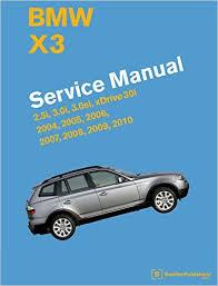 bmw x e service manual  bmw x3 e83 service manual 2004 2005 2006 2007 2008 2009 2010 bentley publishers 9780837617312 com books