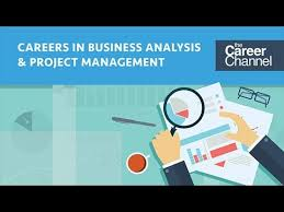 Careers In Business Analysis And Project Management - Youtube