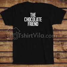 Chocolate Friend T Shirt T Shirt Adult Unisex Size S 3xl