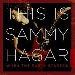This Is Sammy Hagar: When the Party Started album by Sammy Hagar