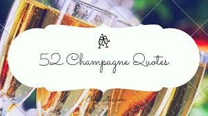 52 Champagne Quotes Berühmte Sprüche über Champagne