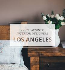 Los Angeles Designers We Admire | Ivy