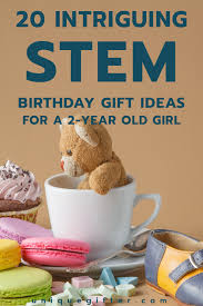 20 STEM Birthday Gift Ideas for a 2 Year Old Girl - Unique Gifter