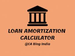 Amotization Calculator Loan Amortization Calculator Ca Blog India