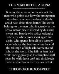 The Man In The Arena Theodore Roosevelt Quote