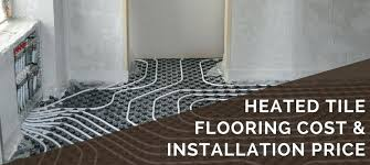 heated tile flooring cost installation s to floor average of porcelain per square foot