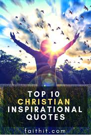 Top 32 Christian Inspirational Quotes To Inspire Everyday Living