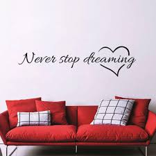 Inspiration Citation Words Do Not Stop Dreaming Never Love Heart House Bedroom Decor Wall Sticker Friend Gifts