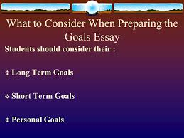the career passport the goals essay why write the goals essay  4 what to consider when preparing the goals essay students should consider their  long term goals  short term goals  personal goals