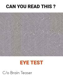 Can You Read This Eye Test Co Brain Teaser Brain Meme On