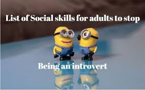 List Of Social Skills For Adults To Stop Being An Introvert