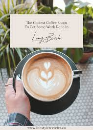 Foursquare can help you find the best places to go to. The Coolest Coffee Shops In Long Beach To Get Some Work Done Lifestyle Traveler