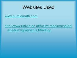 11 websites used purplemath com univie ac at future a moe gal erie fun1 graphen s html top