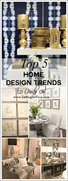 Small Picture Top 5 Home Design Trends to Crush On Setting for Four