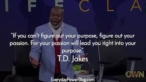 40 TD Jakes Quotes About Destiny And Success Everyday Power Enchanting Td Jakes Quotes On Life