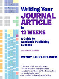 Journal Article Writing Your Journal Article In Twelve Weeks A Guide To Academic