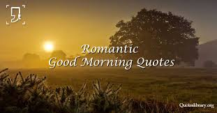 Romantic Good Morning Quotes With Pictures Best Of 24 Most Romantic Good Morning Quotes