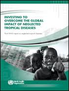 Investing to overcome the global impact of neglected tropical ... - WHO