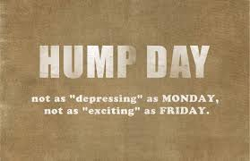 Oh Hump Day Days Of The Week Hump Day Quotes Hump Day Quotes