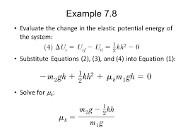 example 7 8 evaluate the change in the elastic potential energy of the system substitute equations