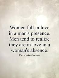 How A Man Should Love A Woman Quotes Classy Women Fall In Love In A Man's Presence Men Tend To Realize They Are