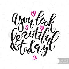 You Are Looking Beautiful Quotes Best Of Lettering Typography 'You Look Beautiful Today' For Poster Banner
