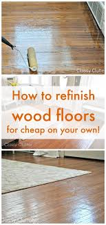 how to refinish wood floors like the pros for clyclutter net