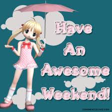 Image result for Awesome Weekend images