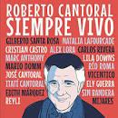 Roberto Cantoral: Siempre Vivo
