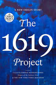The 1619 Project: A New Origin Story ...