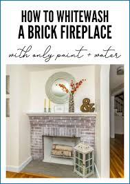 how to whitewash a red brick fireplace using only water and paint it s so easy to