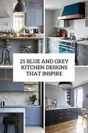 25 Blue And Grey Kitchen Designs That Inspire Digsdigs