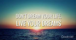 Don T Dream Your Life Live Your Dream Quote Best Of How To Live Your Dream Life Goalcast