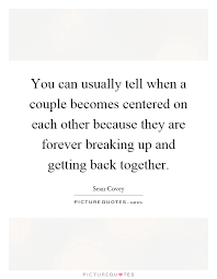 Getting Back Together Quotes Awesome Getting Back Together Quotes Sayings Getting Back Together