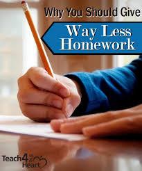 Why teachers should give less homework Teach   the Heart