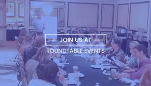 join us at our roundtable events