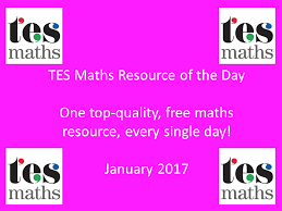 tes maths resource of the day january 2017