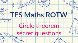 circle theorems secret question tes maths resource of the week