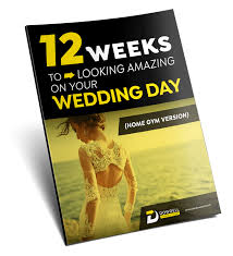 12 weeks to looking amazing on your wedding day program home gym