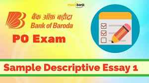 bank of baroda po exam sample descriptive essay