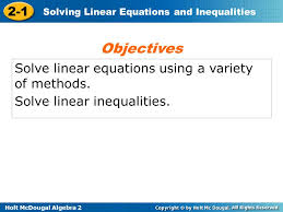 objectives solve linear equations using a variety of methods