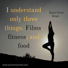 Rakul Preet Singh Quote I Understand Only Three Things Quote Of