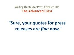 How To Write A Quote Amazing How To Write Better Quotes For Press Releases