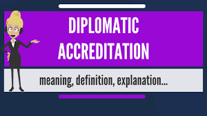 what does diplomatic accreditation mean