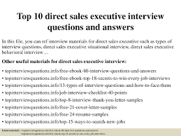 Best Questions To Ask After An Interview Top 10 Direct Sales Executive Interview Questions And Answers