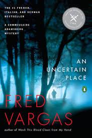 An <b>Uncertain Place</b> by <b>Fred Vargas</b> | PenguinRandomHouse.com ...