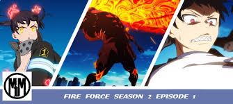 Manga available now from kodansha comics! Fire Force Season Two Episode One Anime Episode Review Matt Doyle Media