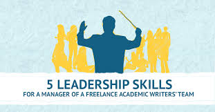 team leadership skills in academic writing 5 leadership skills for a manager of a lance academic writers team
